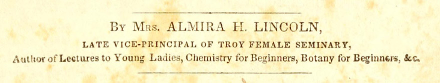Author credit line for the Familiar Lectures, Almira Lincoln
