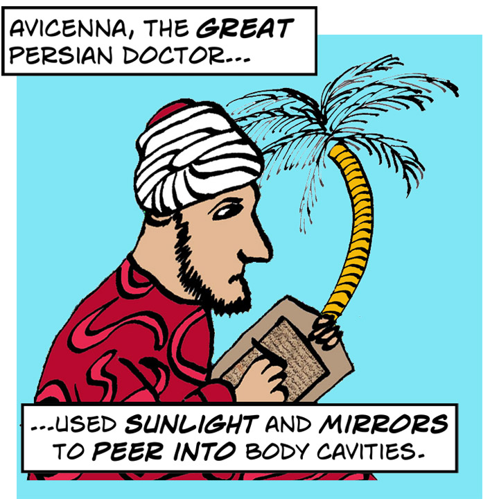 The great Persian doctor Avicenna used sunlight and mirrors to peer into the body's cavities