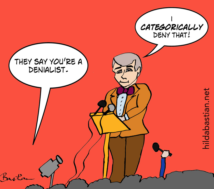 Cartoon - They say you're a denialist - I categorically deny that!