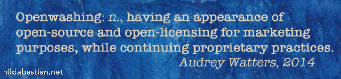 Audrey Watters' definition of openwashing - see link in the text