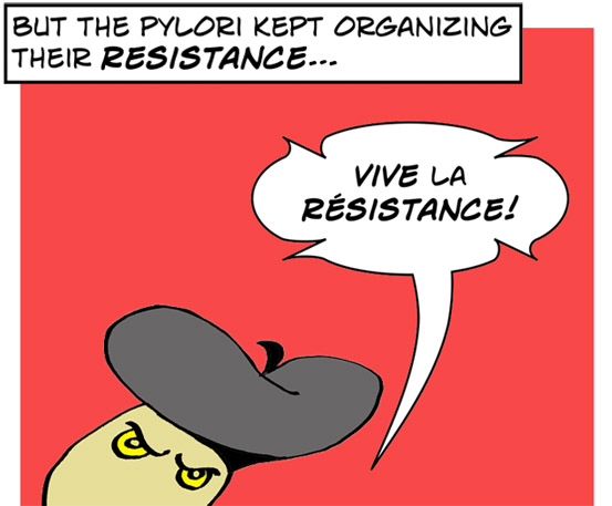 The pylori kept organizing their resistance