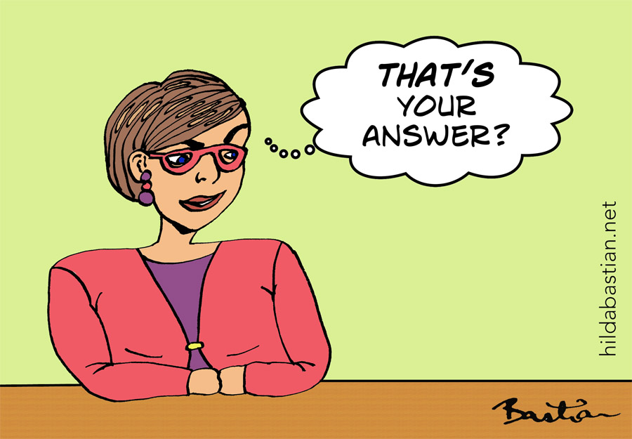 "Cartoon of woman thinking ""That's your answer?"""
