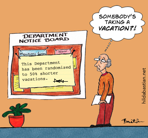 Cartoon of department notice of randomization to shorter vacation
